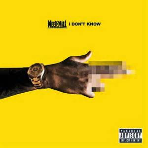 Meek Mills, I Don't Know ,is his hardest most menacing single to date.This smash builds into something amazing ; paced out so brilliantly.By the end of the song you will be all the way #turnt!! Great ! Meek Mills Grade: B+= 87