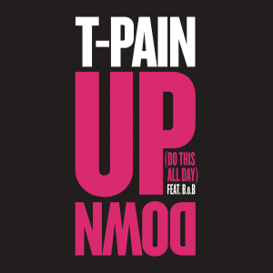 T-Pain-Up-Down-Do-This-All-Day-2013-1200x1200