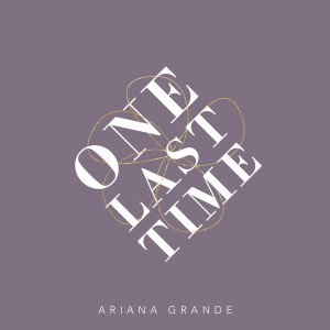http://fc07.deviantart.net/fs71/f/2014/259/5/5/ariana_grande___one_last_time__single__by_musicphani-d7zf9ny.jpg